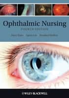 Ophthalmic Nursing ebook by Mary E. Shaw, Agnes Lee, Rosalind Stollery