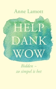 Help dank wow - Bidden - zo simpel is het ebook by Anne Lamott