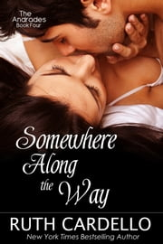 Somewhere Along the Way - The Andrades: Book Four ebook by Ruth Cardello