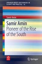 Samir Amin - Pioneer of the Rise of the South ebook by Samir Amin