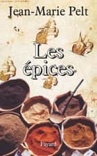 Les Épices ebook by Jean-Marie Pelt