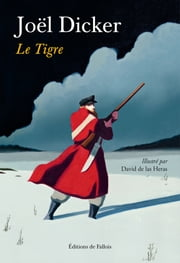 Le Tigre eBook by Joël Dicker