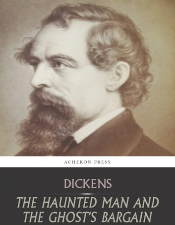 The Haunted Man and the Ghosts Bargain ebook by Charles Dickens