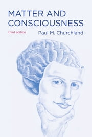 Matter and Consciousness ebook by Paul M. Churchland