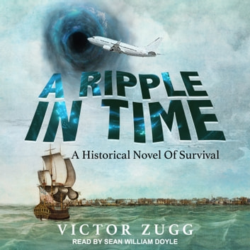 A Ripple in Time - A Historical Novel of Survival audiobook by Victor Zugg