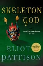 Skeleton God - An Inspector Shan Tao Yun Mystery ebook by