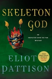 Skeleton God - An Inspector Shan Tao Yun Mystery ebook by Eliot Pattison
