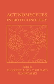 Actinomycetes in Biotechnology ebook by Unknown, Author