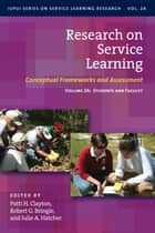Research on Service Learning - Conceptual Frameworks and Assessments ebook by Robert G. Bringle, Julie A. Hatcher, Patti H. Clayton