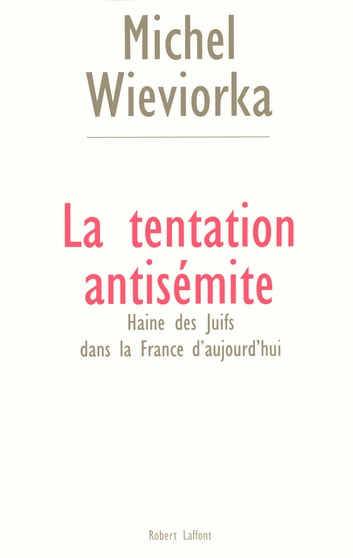 La tentation antisémite ebook by Michel WIEVIORKA