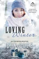 Loving Winter - Northern Intrigue, #6 ebook by Lyn Cote