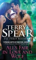 All's Fair in Love and Wolf ebook by Terry Spear