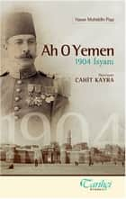 Ah O Yemen ebook by Cahit Kayra