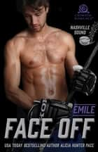 Face Off - Emile ebook by Alicia Hunter Pace