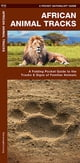 African Animal Tracks - A Folding Pocket Guide to the Tracks & Signs of Familiar Species ebook by James Kavanagh,Raymond Leung,Waterford Press