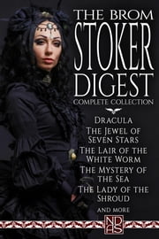 "The Brom Stoker Digest - NDAS ""Digest"" Edition ebook by Brom Stoker"