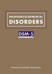 Neurodevelopmental Disorders - DSM-5® Selections ebook by American Psychiatric Association