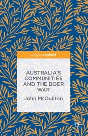 Australia's Communities and the Boer War ebook by John McQuilton