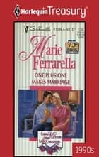 One Plus One Makes Marriage ebook by Marie Ferrarella