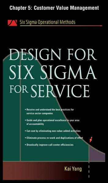 Design for Six Sigma for Service, Chapter 5 - Customer Value Management ebook by Kai Yang