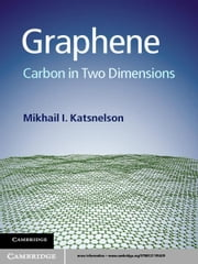 Graphene - Carbon in Two Dimensions ebook by Mikhail I. Katsnelson