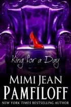 KING FOR A DAY ebook by Mimi Jean Pamfiloff