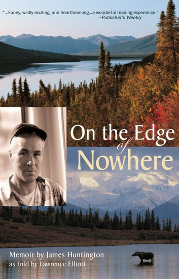 On the Edge of Nowhere ebook by James Huntington,Lawrence Elliott