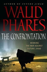 The Confrontation: Winning the War against Future Jihad ebook by Walid Phares