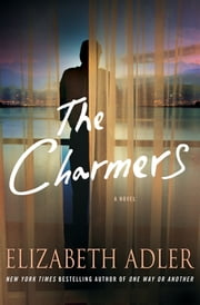 The Charmers - A Novel ebook by Elizabeth Adler