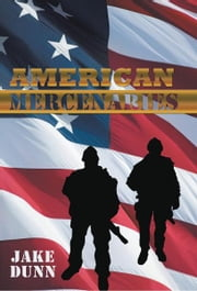 American Mercenaries ebook by Jake Dunn