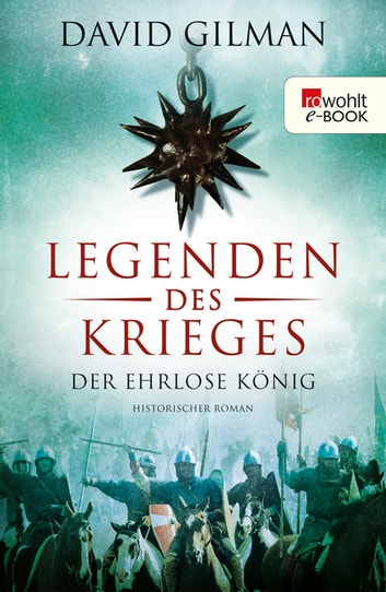 Legenden des Krieges: Der ehrlose König ebook by David Gilman,Peter Palm