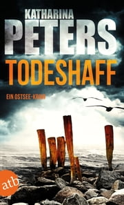 Todeshaff - Ein Ostsee-Krimi eBook by Katharina Peters