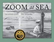 Zoom at Sea ebook by Tim Wynne-Jones,Eric Beddows,Tim Wynne-Jones