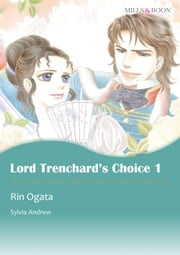 LORD TRENCHARD'S CHOICE 1 (Mills & Boon Comics) - Mills & Boon Comics ebook by Sylvia Andrew,Rin Ogata