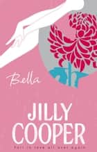 Bella ebook by Jilly Cooper OBE