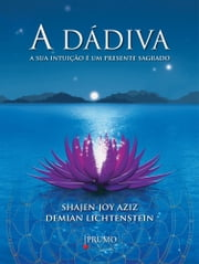 A Dádiva ebook by Shajen Joy Aziz,Demian Lichtenstein