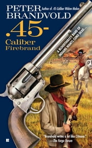 .45-Caliber Firebrand ebook by Peter Brandvold