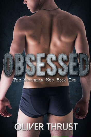 Obsessed ebook by Oliver Thrust