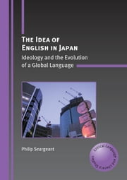 The Idea of English in Japan ebook by Philip SEARGEANT