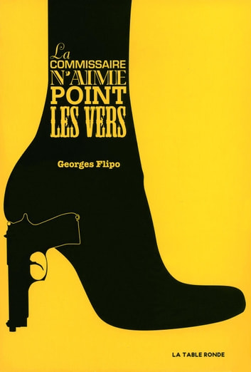 La commissaire n'aime point les vers ebook by Georges Flipo
