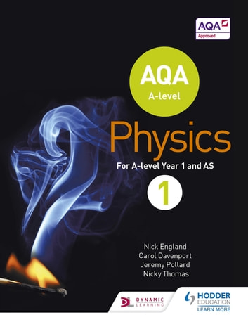 AQA A Level Physics Student Book 1 ebook by Nick England,Jeremy Pollard,Nicky Thomas,Carol Davenport