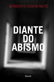 DIANTE DO ABISMO ebook by Benedito Costa Neto