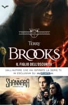 I difensori di Shannara - 2. Il Figlio dell'Oscurità ebook by Terry Brooks