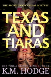 Texas and Tiaras ebook by KM Hodge