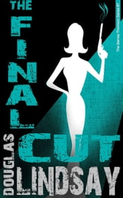 The Final Cut - A Barney Thomson Novel ebook by Douglas Lindsay