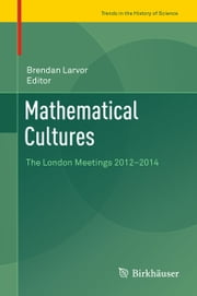 Mathematical Cultures - The London Meetings 2012-2014 ebook by Brendan Larvor