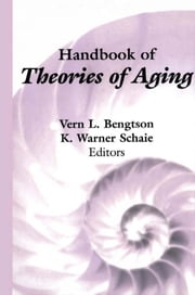 Handbook of Theories of Aging ebook by Bengtson, Vern L.