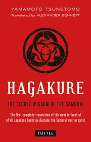 Hagakure - The Secret Wisdom of the Samurai ebook by Alexander Bennett, Yamamoto Tsunetomo