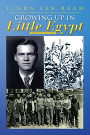 Growing up in Little Egypt - The Rest of the Story ebook by Linda Lee Ream