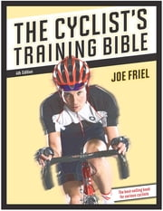 The Cyclist's Training Bible ebook by Joe Friel